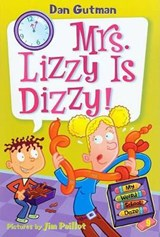 Mrs. Lizzy Is Dizzy! | Dan Gutman |