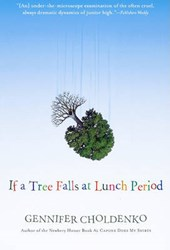 If a Tree Falls at Lunch Period | Gennifer Choldenko |