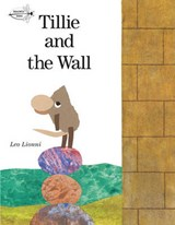 Tillie and the Wall | Leo Lionni |