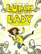 Lunch Lady and the Cyborg Substitute | Jarrett Krosoczka |
