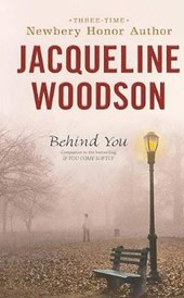 Behind You | Jacqueline Woodson |