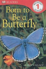 Born to Be a Butterfly | Karen Wallace |