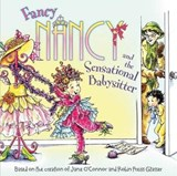 Fancy Nancy and the Sensational Babysitter | Jane O'connor |