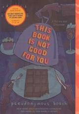 This Book Is Not Good for You | Pseudonymous Bosch |