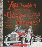 You Wouldn't Want to Be a Chicago Gangster! | Rupert Matthews |