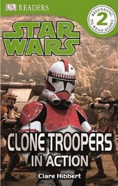 Clone Troopers in Action | Clare Hibbert |