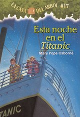 Esta Noche en el Titanic = Tonight on the Titanic | Mary Pope Osborne |