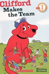 Clifford Makes the Team | Norman Bridwell |