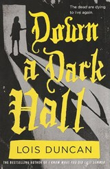 Down a Dark Hall | Lois Duncan |