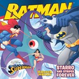 Starro and Stripes Forever: With Superman and Wonder Woman | Gina Vivinetto |