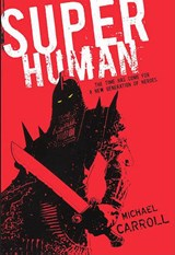 Super Human | Michael Carroll |