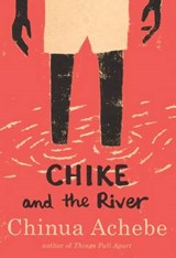 Chike and the River | Chinua Achebe |