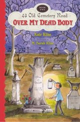 Over My Dead Body | Kate Klise |