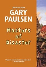 Masters of Disaster | Gary Paulsen |