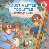 Just a Little Too Little | Mercer Mayer |