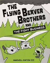 The Flying Beaver Brothers and the Fishy Business 2 | Eaton, Maxwell, Iii |