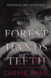The Forest of Hands and Teeth | Carrie Ryan |