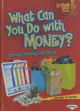 What Can You Do with Money? | Jennifer S. Larson |