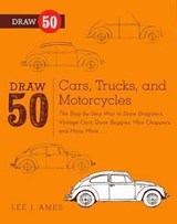 Draw 50 Cars, Trucks, and Motorcycles | Lee J. Ames |