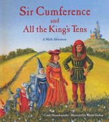 Sir Cumference and All the King's Tens | Neuschwander, Cindy, Creator |