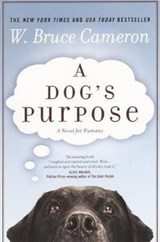A Dog's Purpose | W. Bruce Cameron |