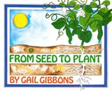 From Seed to Plant | Gail Gibbons |