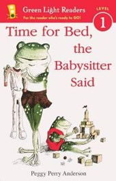 Time for Bed, the Babysitter Said | Peggy Perry Anderson |