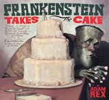 Frankenstein Takes the Cake | Adam Rex |