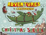 Adventures in Cartooning Christmas Special | Sturm, James ; Arnold, Andrew ; Frederick-Frost, Alexis |