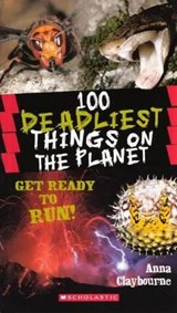 100 Deadliest Things on the Planet | Anna Claybourne |