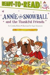 Annie and Snowball and the Thankful Friends | Cynthia Rylant |