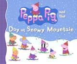 Peppa Pig and the Day at Snowy Mountain | Candlewick Press |