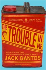 The Trouble in Me | Jack Gantos |