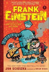 Frank Einstein and the Antimatter Motor | Jon Scieszka |