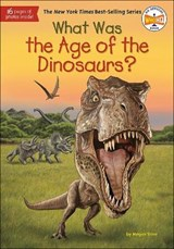 What Was the Age of the Dinosaurs? | Megan Stine |