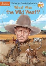 What Was the Wild West? | Janet B. Pascal |