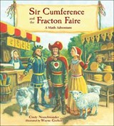 Sir Cumference and the Fracton Faire | Cindy Neuschwander |