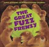 The Great Fuzz Frenzy | Janet Stevens |