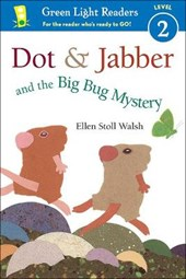Dot & Jabber and the Big Bug Mystery | Ellen Stoll Walsh |