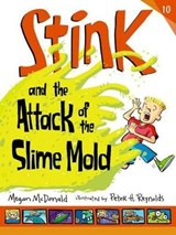 Stink and the Attack of the Slime Mold | Megan McDonald |