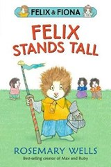 Felix Stands Tall | Rosemary Wells |