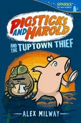 Pigsticks and Harold and the Tuptown Thief | Alex Milway |