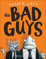 The Bad Guys | Aaron Blabey |