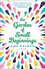 The Garden of Small Beginnings | Abbi Waxman |