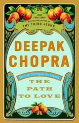 The Path to Love | Deepak Chopra |