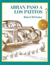 Abran Paso a Los Patitos (Make Way for the Ducklings)