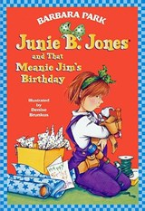 Junie B. Jones and That Meanie Jim's Birthday | Barbara Park |