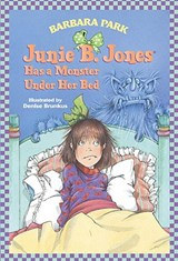 Junie B. Jones Has a Monster Under Her Bed | Barbara Park |