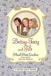 Betsy-Tacy and Tib | Maud Hart Lovelace |