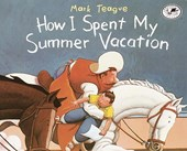 How I Spent My Summer Vacation | Mark Teague |